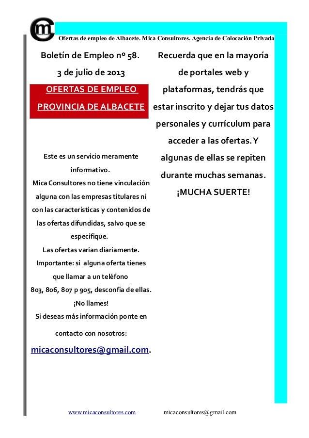 Ofertas de empleo de Albacete. Mica Consultores. Agencia de Colocación Privada Boletín de Empleo nº 58. 3 de julio de 2013...