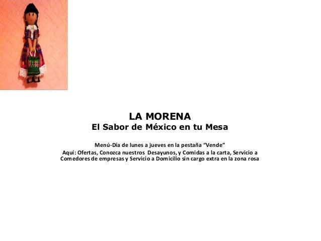 """LA MORENA El Sabor de México en tu Mesa Menú-Día de lunes a jueves en la pestaña """"Vende"""" Aquí: Ofertas, Conozca nuestros D..."""