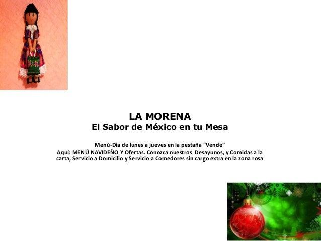 """LA MORENA  El Sabor de México en tu Mesa  Menú-Día de lunes a jueves en la pestaña """"Vende""""  Aquí: MENÚ NAVIDEÑO Y Ofertas...."""