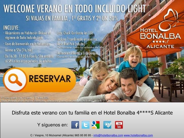 Disfruta este verano con tu familia en el Hotel Bonalba 4****S Alicante             Y síguenos en:        C / Vespre, 10 M...