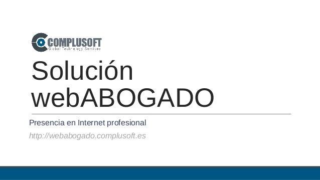 Solución webABOGADO Presencia en Internet profesional http://webabogado.complusoft.es