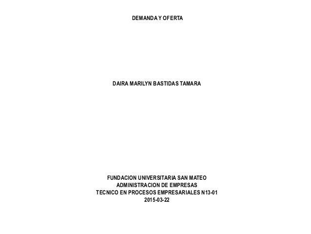 DEMANDA Y OFERTA DAIRA MARILYN BASTIDAS TAMARA FUNDACION UNIVERSITARIA SAN MATEO ADMINISTRACION DE EMPRESAS TECNICO EN PRO...