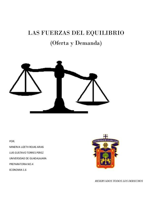 LAS FUERZAS DEL EQUILIBRIO (Oferta y Demanda) POR: MINERVA LIZETH ROJAS ARIAS LUIS GUSTAVO TORRES PEREZ UNIVERSIDAD DE GUA...