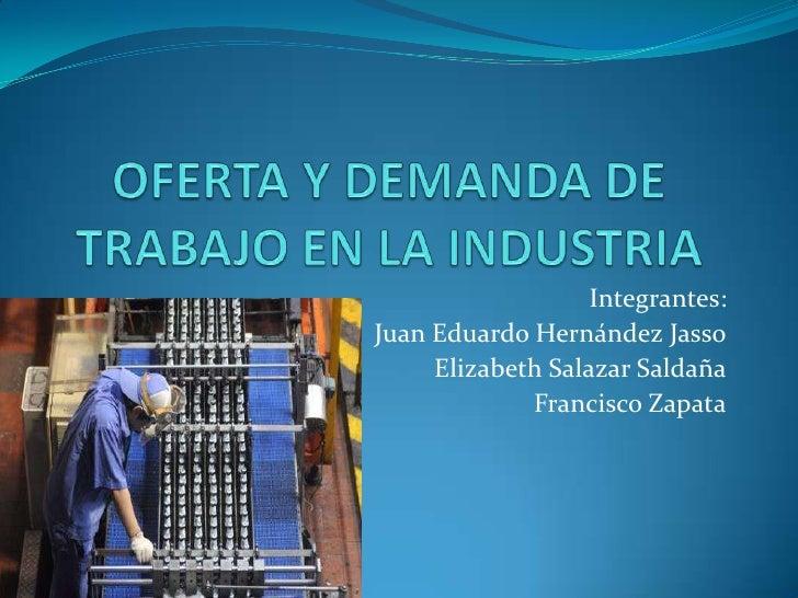 Oferta y demanda de trabajo en la industria presentacion for Consulta demanda de empleo