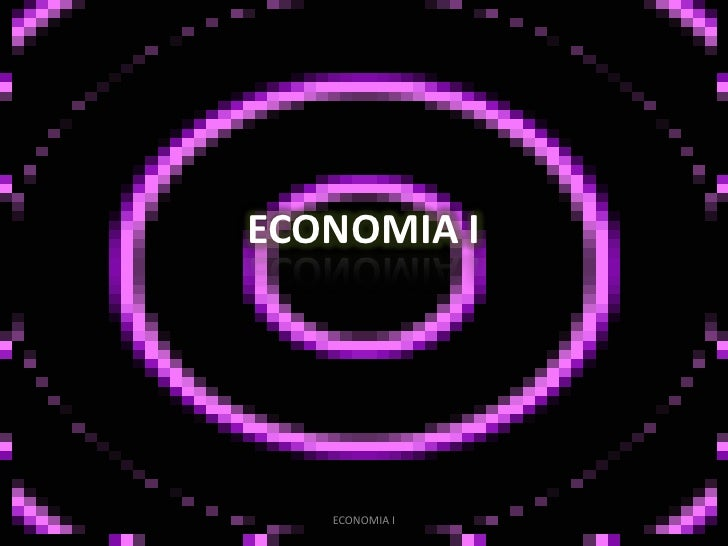 ECONOMIA I<br />ECONOMIA I<br />