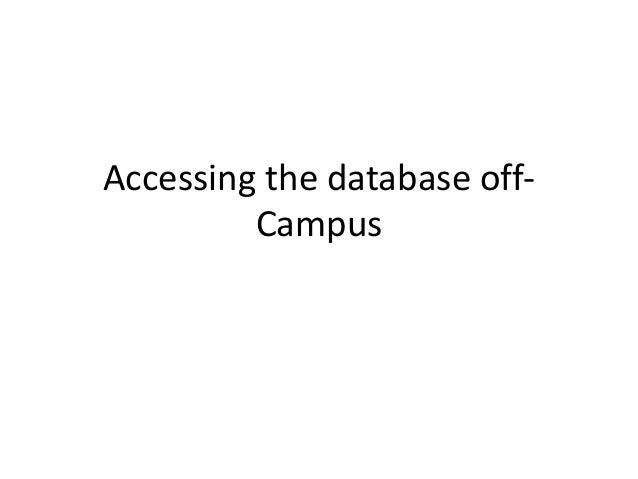Accessing the database off-Campus