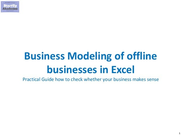 1 Business Modeling of offline businesses in Excel Practical Guide how to check whether your business makes sense