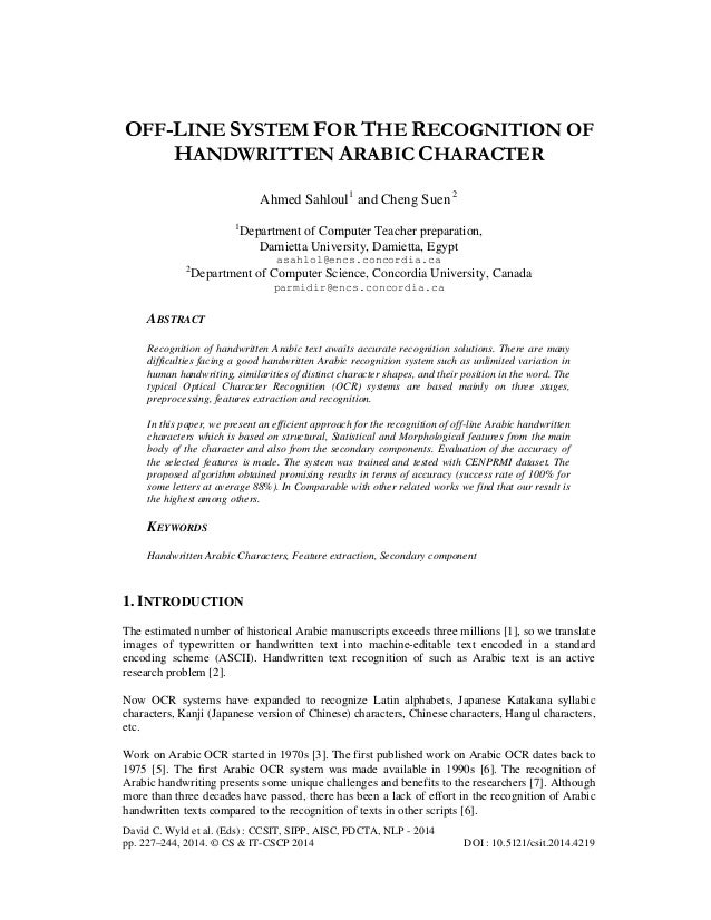 OFF-LINE SYSTEM FOR THE RECOGNITION OF HANDWRITTEN ARABIC CHARACTER Ahmed Sahloul1 and Cheng Suen 2 1  Department of Compu...