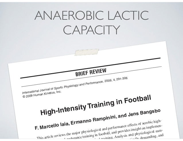 Anaerobic Glycolytic Training Guidelines Interval Method: Duration: 15 - 60 sec Intensity: 100-120% of V02max Work:Rest ra...