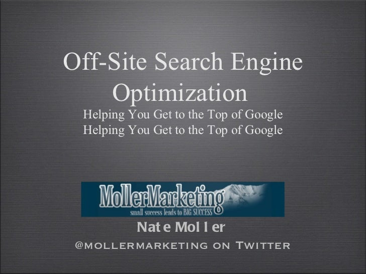Off-Site Search Engine    Optimization  Helping You Get to the Top of Google  Helping You Get to the Top of Google        ...
