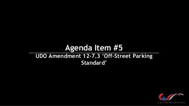 Agenda Item #5 UDO Amendment 12-7.3 'Off-Street Parking Standard'