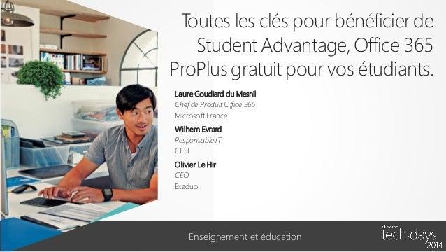 Toutes les clés pour bénéficier de Student Advantage, Office 365 ProPlus gratuit pour vos étudiants. Slide 2