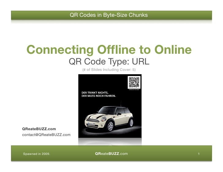 QR Codes in Byte-Size Chunks      Connecting Offline to Online                      QR Code Type: URL                      ...