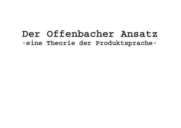 Der Offenbacher Ansatz -eine Theorie der Produktsprache-