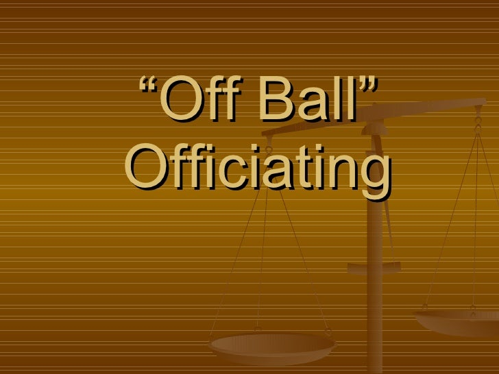 """"""" Off Ball"""" Officiating"""