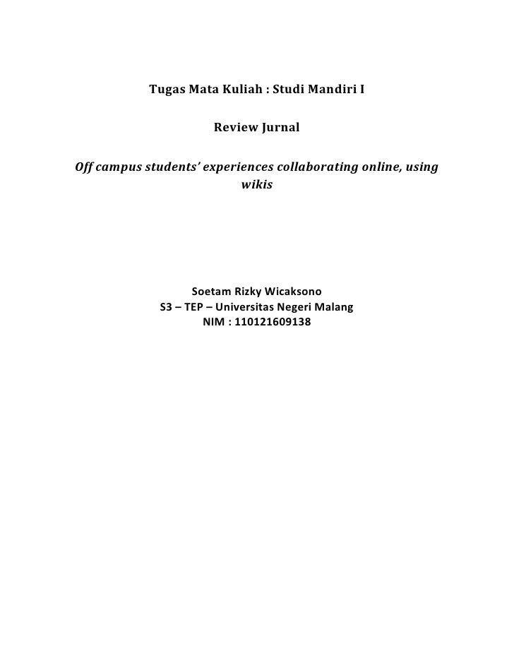 Tugas Mata Kuliah : Studi Mandiri I<br />Review Jurnal<br />Off campus students' experiences collaborating online, using w...