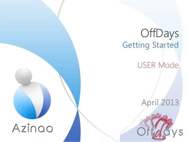 OffDaysGetting StartedUSER ModeApril 2013