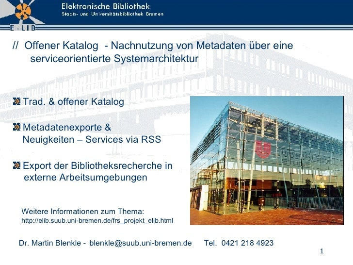 //  Offener Katalog  - Nachnutzung von Metadaten über eine serviceorientierte Systemarchitektur <ul><li>Trad. & offener Ka...