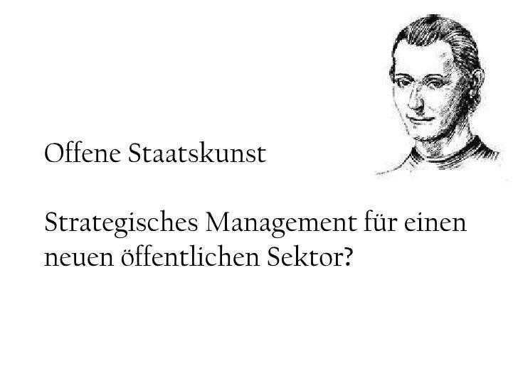Offene StaatskunstStrategisches Management für einen neuen öffentlichen Sektor?<br />