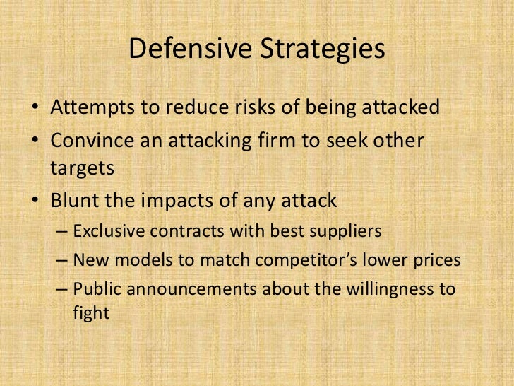 Defensive Strategies• Attempts to reduce risks of being attacked• Convince an attacking firm to seek other  targets• Blunt...