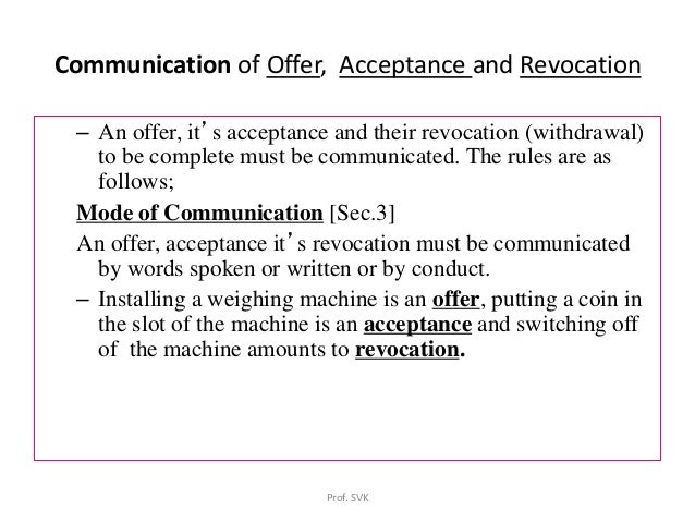 offer and acceptance law Offer and acceptance 20 questions an offer is the proposal by one party to another to enter into a legally bindind agreement with him it is forbidden by law.