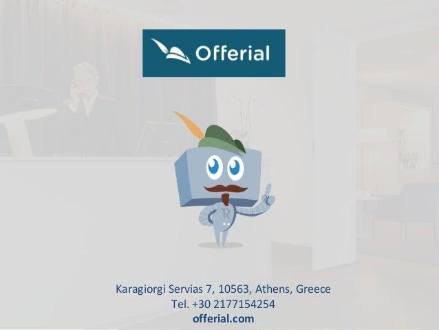 Karagiorgi Servias 7, 10563, Athens, Greece Tel. +30 2177154254 offerial.com