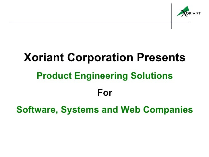 Xoriant Corporation Presents Product Engineering Solutions For Software, Systems and Web Companies