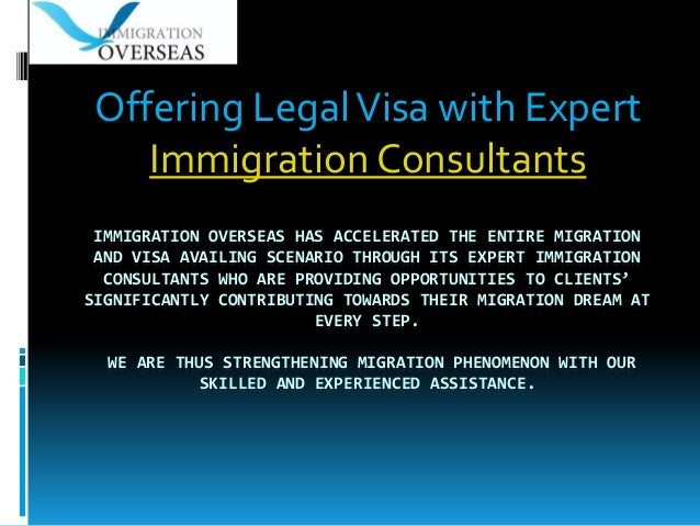 IMMIGRATION OVERSEAS HAS ACCELERATED THE ENTIRE MIGRATION AND VISA AVAILING SCENARIO THROUGH ITS EXPERT IMMIGRATION CONSUL...