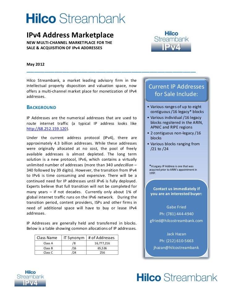 IPv4 Address MarketplaceNEW MULTI-CHANNEL MARKETPLACE FOR THESALE & ACQUISITION OF IPv4 ADDRESSESMay 2012_________________...