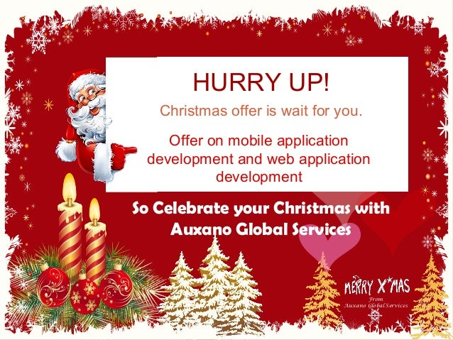 From Auxano Global Services HURRY UP! Christmas offer is wait for you. Offer on mobile application development and web app...