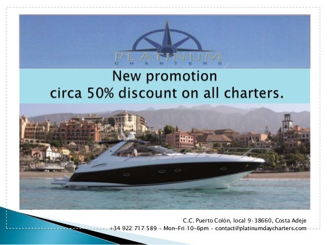 C.C. Puerto Colón, local 9·38660, Costa Adeje +34 922 717 589 · Mon-Fri 10-6pm · contact@platinumdaycharters.com