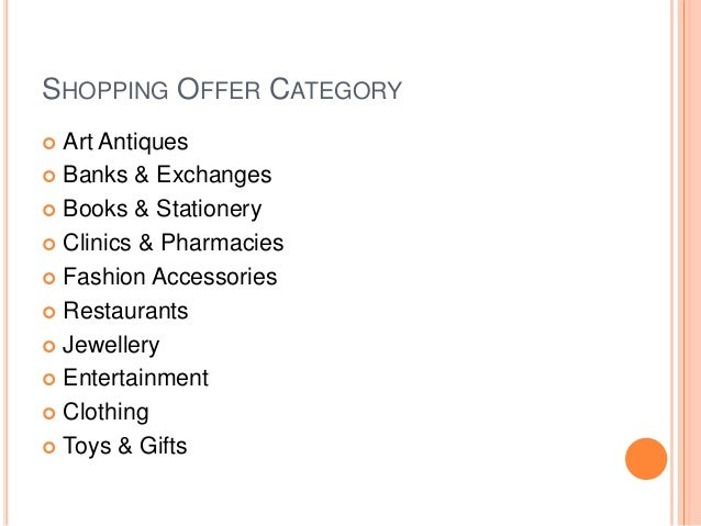 SHOPPING OFFER CATEGORY  Art Antiques  Banks & Exchanges  Books & Stationery  Clinics & Pharmacies  Fashion Accessori...