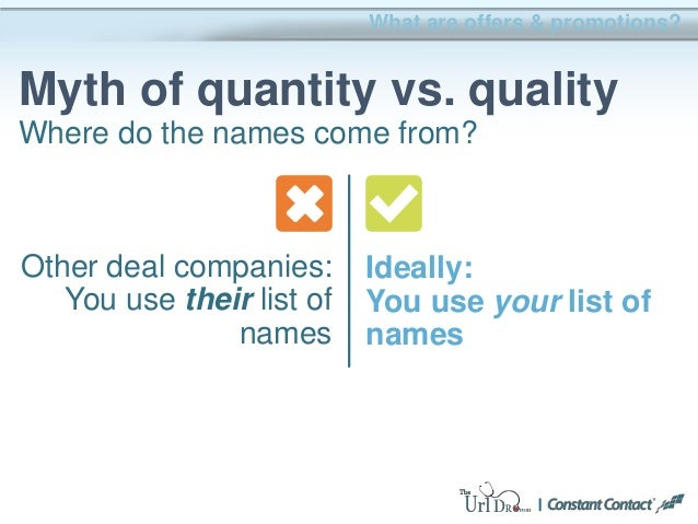 What are offers & promotions? Myth of quantity vs. quality Where do the names come from? Ideally: You use your list of nam...