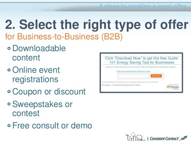 Downloadable content Online event registrations Coupon or discount Sweepstakes or contest Free consult or demo 5 steps to ...