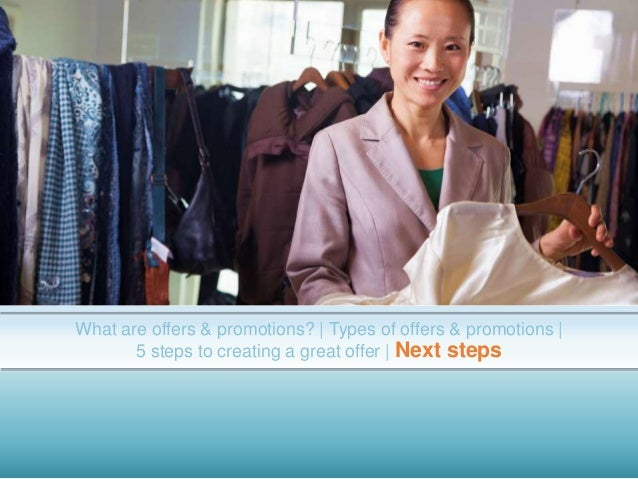 What are offers & promotions?   Types of offers & promotions   5 steps to creating a great offer   Next steps