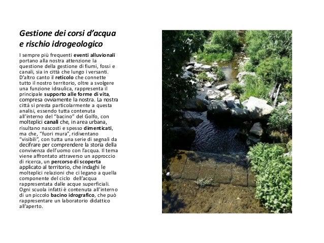 Gestione dei corsi d'acqua e rischio idrogeologico  Moduli attivabili:  Alla ricerca del canale scomparso: i corsi d'acqua...