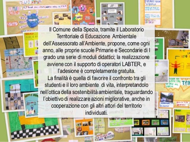 Il Comune della Spezia, tramite il Laboratorio Territoriale di Educazione Ambientale dell'Assessorato all'Ambiente, propon...