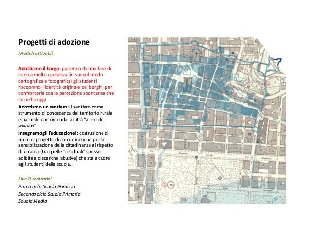 Progetti di adozione  Moduli attivabili  Adottiamo il borgo: partendo da una fase di ricerca molto operativa (in special m...