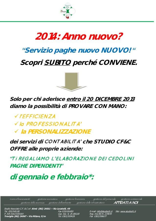 2014: Anno nuovo? Servizio paghe nuovo NUOVO! Scopri SUBITO perché CONVIENE.  Solo per chi aderisce entro il 20 DICEMBRE 2...