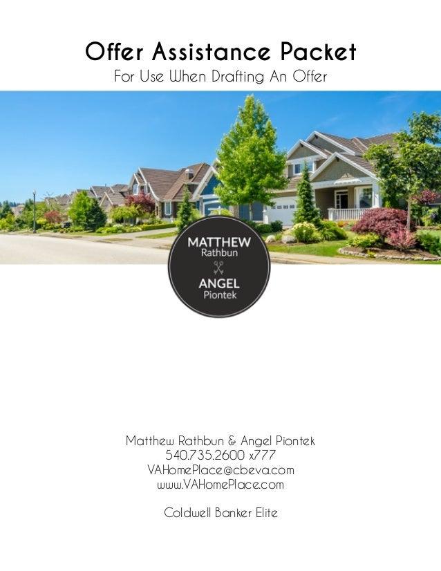 Offer Assistance Packet For Use When Drafting An Offer Matthew Rathbun & Angel Piontek 540.735.2600 x777 VAHomePlace@cbeva...