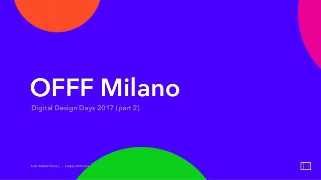 Offf milano x digital design days 2017 part 2 for Design days milano