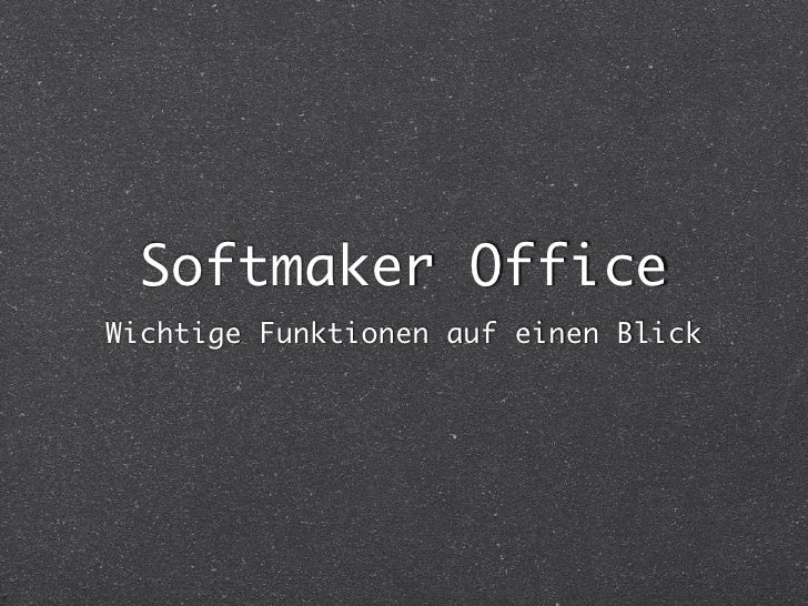 Softmaker Office Wichtige Funktionen auf einen Blick