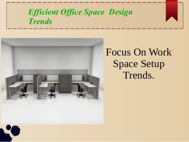 Efficient office design Office Space Efficient Office Space Design Trends 8 Chernomorie Efficient Office Space Design Trends