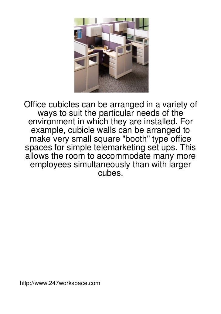 Office cubicles can be arranged in a variety of     ways to suit the particular needs of the  environment in which they ar...