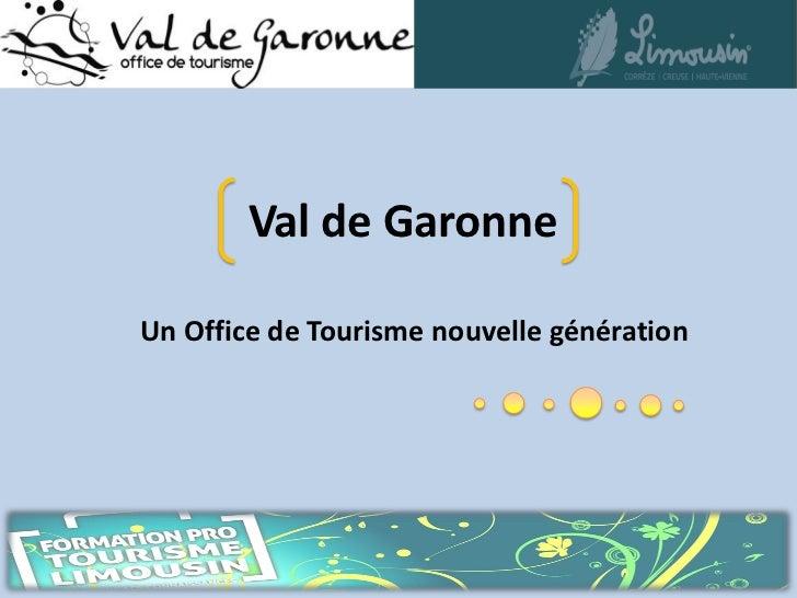 Val de GaronneUn Office de Tourisme nouvelle génération