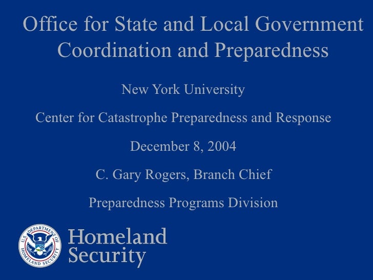Office for State and Local Government Coordination and Preparedness New York University Center for Catastrophe Preparednes...