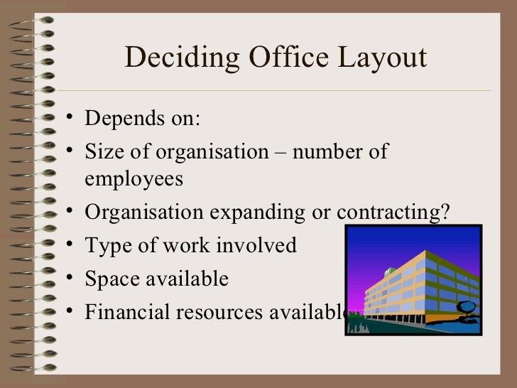 Deciding Office Layout <ul><li>Depends on: </li></ul><ul><li>Size of organisation – number of employees </li></ul><ul><li>...