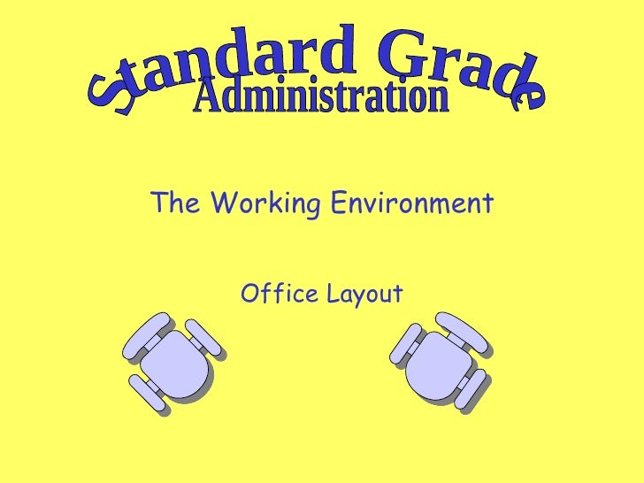 The Working Environment Office Layout Standard Grade Administration