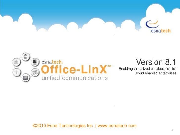 ©2010 Esna Technologies Inc. | www.esnatech.com<br />1<br />Version 8.1<br />Enabling virtualized collaboration for Cloud ...