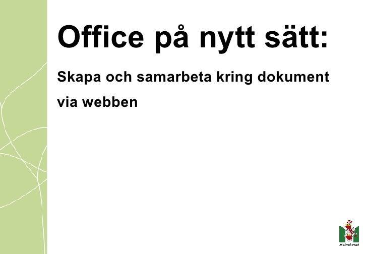 Office på nytt sätt: Skapa och samarbeta kring dokument via webben